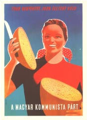Heroic Realism Communist Party poster showing a smiling farming woman with a knife and two halves of bread against blue sky